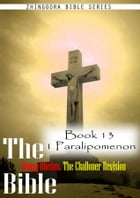 The Bible Douay-Rheims, the Challoner Revision,Book 13 1 Paralipomenon by Zhingoora Bible Series