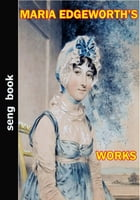 MARIA EDGEWORTH'S WORKS