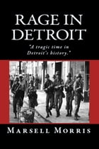 Rage in Detroit by Marsell Morris