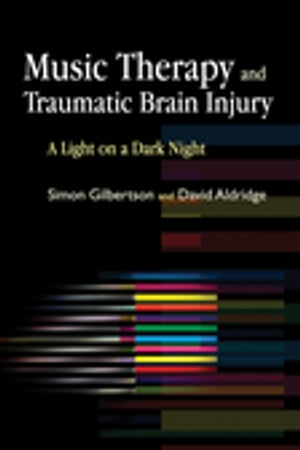 Music Therapy and Traumatic Brain Injury A Light on a Dark Night