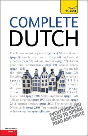 Complete Dutch Beginner to Intermediate Course Learn to read,  write,  speak and understand a new language with Teach Yourself