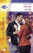 Passion secrète (Harlequin Horizon) by Diana Palmer