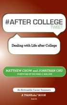 #AFTER COLLEGE tweet Book01: Dealing with Life after College by Matthew Chow