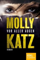 Vor aller Augen: No One Saw Anything by Molly Katz