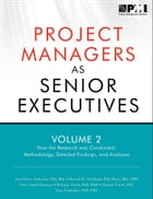 Project Managers as Senior Executives: How the Research Was Conducted by Russell D. Archibald, PhD (Hon), Msc, PMP