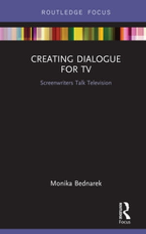 Creating Dialogue for TV: Screenwriters Talk Television