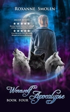 Werewolf Apocalypse: The Amazing Wolf Boy, #4 by Roxanne Smolen