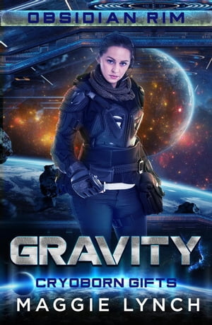 Gravity: Obsidian Rim, #1 by Maggie Lynch
