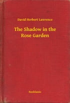 The Shadow in the Rose Garden by David Herbert Lawrence