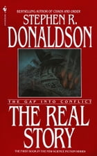 The Real Story: The Gap into Conflict by Stephen R. Donaldson