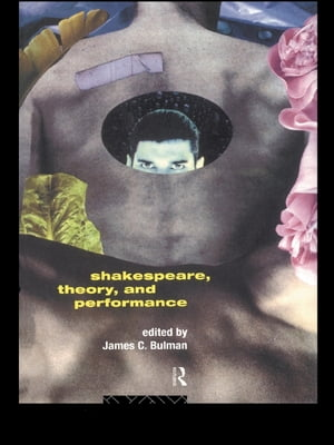 Shakespeare, Theory and Performance