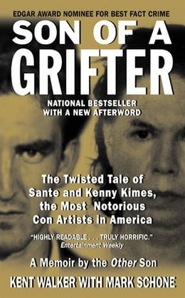 Book Son of a Grifter: The Twisted Tale of Sante and Kenny Kimes, the Most Notorious Con Artists in… by Kent Walker