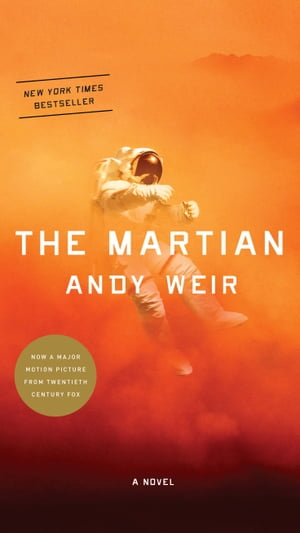 The Martian: A Novel by Andy Weir