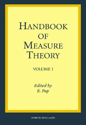 Handbook of Measure Theory In two volumes