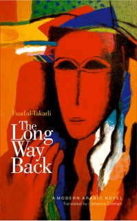 The Long Way Back: A Modern Arabic Novel