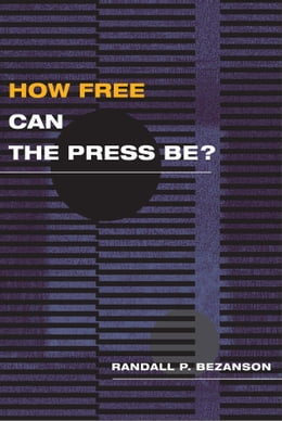 Book How Free Can the Press Be? by Randall P. Bezanson