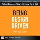 Being Design Driven: Why You Care by Robert Brunner