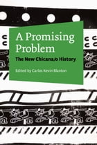 A Promising Problem: The New Chicana/o History