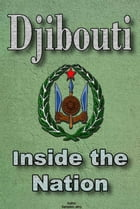 History and Culture of Djibouti, Republic of Djibouti, Djibouti: The entire history of Djibouti, Cultural heritage of Djibouti, Government of Djibouti by Sampson Jerry