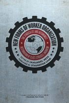 New Forms Of Worker Organization: The Syndicalist and Autonomist Restoration of Class Struggle…