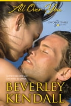 All Over You (Unforgettable You, Book 2) by Beverley Kendall