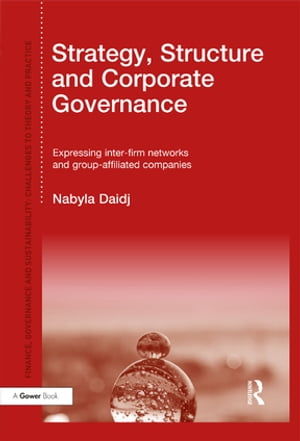 Strategy,  Structure and Corporate Governance Expressing inter-firm networks and group-affiliated companies