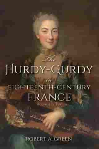 The Hurdy-Gurdy in Eighteenth-Century France, Second Edition
