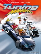 Tuning Maniacs - Tome 03 by Pat Perna