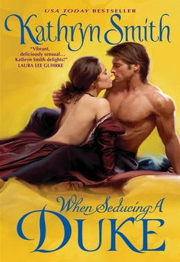 Book When Seducing a Duke by Kathryn Smith