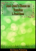 Aunt Jane's Nieces on Vacation [New Illustration]+[Active TOC] 1a8d08da-f52d-442c-a4d9-ae5466e9b418