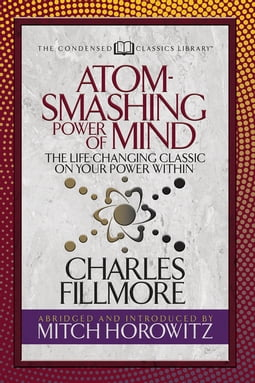 Atom- Smashing Power of Mind (Condensed Classics)