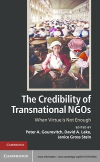 The Credibility of Transnational NGOs: When Virtue is Not Enough