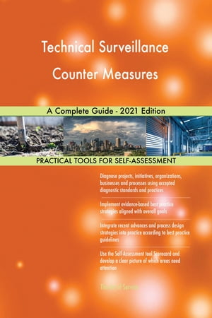 Technical Surveillance Counter Measures A Complete Guide - 2021 Edition by Gerardus Blokdyk