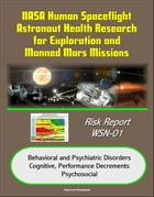 NASA Human Spaceflight Astronaut Health Research for Exploration and Manned Mars Missions, Risk Report WSN-01, Behavioral and Psychiatric Disorders, C by Progressive Management