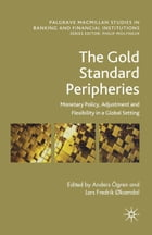 The Gold Standard Peripheries: Monetary Policy, Adjustment and Flexibility in a Global Setting