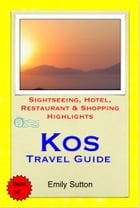 Kos, Greece Travel Guide - Sightseeing, Hotel, Restaurant & Shopping Highlights (Illustrated) by Emily Sutton