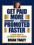 Get Paid More and Promoted Faster e89faafb-3def-4bef-9929-1ce9ed5f1156