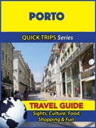 Porto Travel Guide (Quick Trips Series): Sights, Culture, Food, Shopping & Fun by Christina Davidson