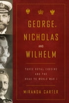 George, Nicholas and Wilhelm Cover Image