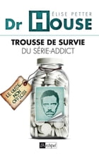 Dr House : Trousse de survie du série-addict by Pierre Hedrich