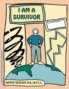 GROW: I Am a Survivor: A Child's Workbook About Surviving Disasters by Wendy Deaton, M.A., M.F.C.C.