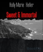 Sweet & Immortal