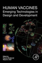 Human Vaccines: Emerging Technologies in Design and Development by Kayvon Modjarrad