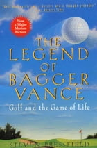 The Legend of Bagger Vance: A Novel of Golf and the Game of Life by Steven Pressfield