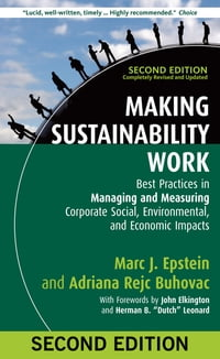 Making Sustainability Work: Best Practices in Managing and Measuring Corporate Social…