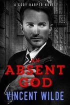 An Absent God by Vincent Wilde
