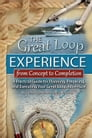 The Great Loop Experience - From Concept to Completion: A Practical Guide for Planning, Preparing and Executing Your Great Loop Adventure Cover Image