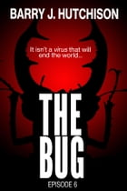 The Bug - Episode Six