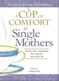 A Cup of Comfort for Single Mothers 13a6b8bb-6087-425e-ac73-a230c71efb20