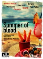 Summer of Blood by Matteo Bertone
